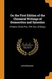 On the First Edition of the Chemical Writings of Democritus and Synesius by John Ferguson