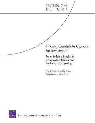 Finding Candidate Options for Investment by Paul K Davis