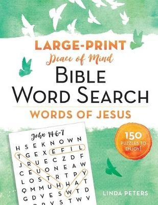 Peace of Mind Bible Word Search: Words of Jesus by Linda Peters
