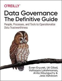 Data Governance: The Definitive Guide by Evren Eryurek