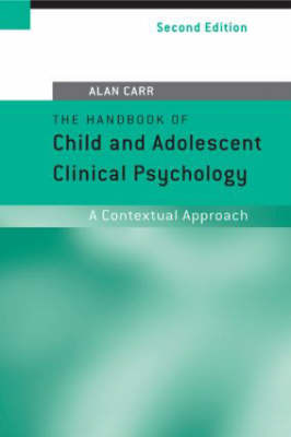 The Handbook of Child and Adolescent Clinical Psychology: A Contextual Approach by Alan Carr image