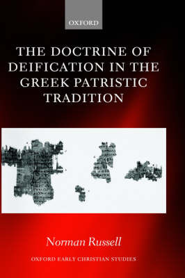 The Doctrine of Deification in the Greek Patristic Tradition by Norman Russell image