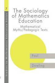 The Sociology of Mathematics Education by Paul Dowling image