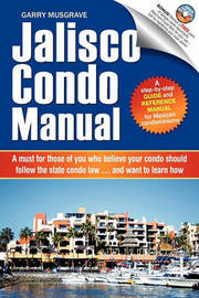 Jalisco Condo Manual by Garry Neil Musgrave