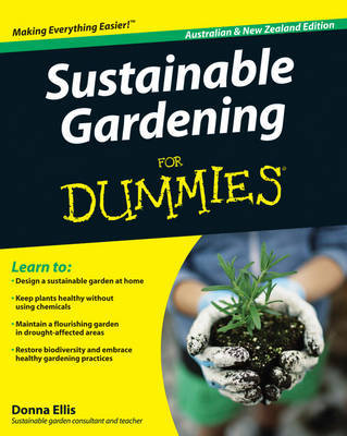 Sustainable Gardening For Dummies by Donna Ellis