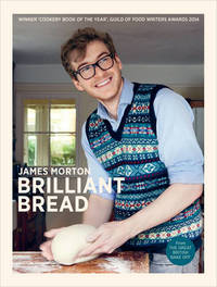 Brilliant Bread by James Morton