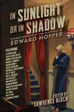 In Sunlight or in Shadow: Stories Inspired by the Paintings of Edward Hopper by Lawrence Block