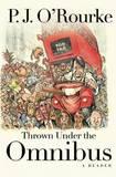 Thrown Under the Omnibus by P.J. O'Rourke