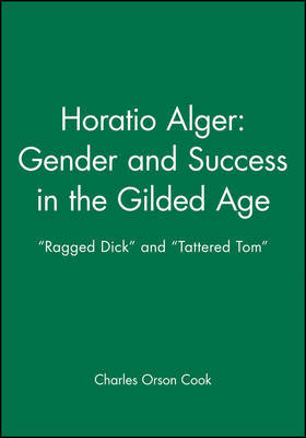 Horatio Alger - Gender and Success in the Gilded Age