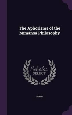 The Aphorisms of the Mimansa Philosophy by Jaimini image
