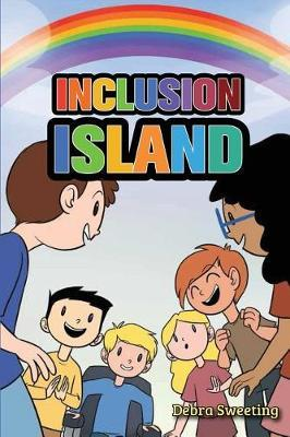 Inclusion Island by Debra Sweeting
