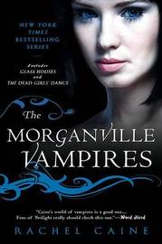 The Morganville Vampires 2 in 1 Volume #1 (Glass Houses / The Dead Girls Dance) by Rachel Caine