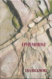 Ephemerist by Lisa Bickmore