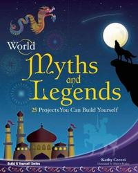 World Myths and Legends by Kathy Ceceri image