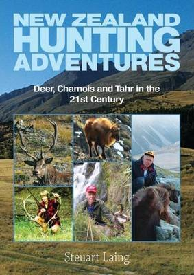 New Zealand Hunting Adventures by Steuart Laing