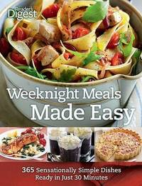 Weeknight Meals Made Easy: 365 Sensationally Simple Dishes Ready in Just 30 Minutes image
