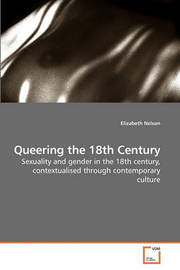 Queering the 18th Century by Elizabeth Nelson