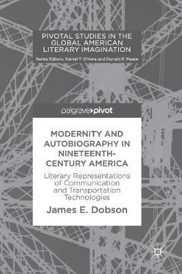 Modernity and Autobiography in Nineteenth-Century America by James E. Dobson image