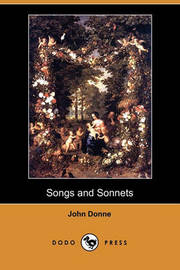 Songs and Sonnets (Dodo Press) by John Donne