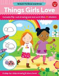 Watch Me Read and Draw: Things Girls Love by Samantha Chagollan image