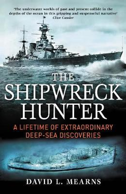 The Shipwreck Hunter by David L. Mearns