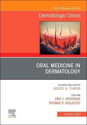 Oral Medicine in Dermatology, An Issue of Dermatologic Clinics