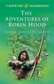 The Adventures of Robin Hood by Dr Roger Lancelyn Green image