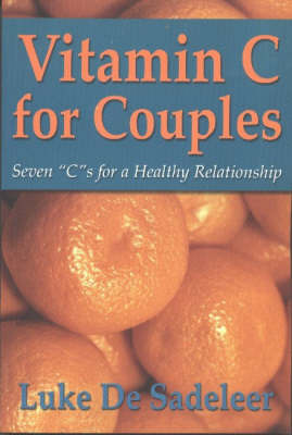 Vitamin C for Couples: Seven Cs for a Healthy Relationship by Luke De Sadeleer image