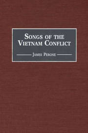 Songs of the Vietnam Conflict by James E Perone