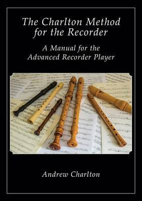 The Charlton Method of the Recorder by Andrew Charlton