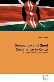 Democracy and Good Governance in Kenya by Peter Kamero