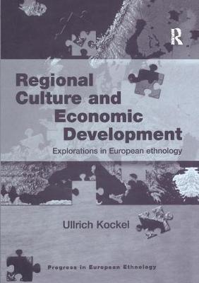 Regional Culture and Economic Development by Ullrich Kockel