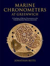 Marine Chronometers at Greenwich by Jonathan Betts