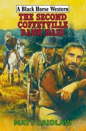 The Second Coffeyville Bank Raid by Matt Laidlaw image