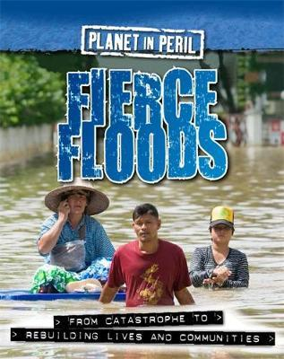 Planet in Peril: Fierce Floods by Cath Senker image
