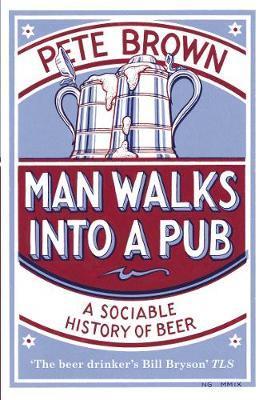 Man Walks Into A Pub by Pete Brown