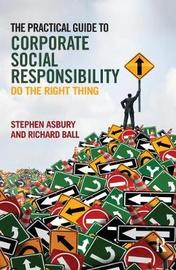The Practical Guide to Corporate Social Responsibility by Stephen Asbury image