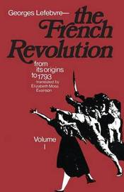 The The French Revolution: v. 1 by Georges Lefebvre