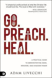 Go. Preach. Heal. by Adam LiVecchi