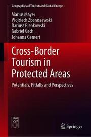 Cross-Border Tourism in Protected Areas by Marius Mayer