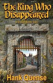 The King Who Disappeared by Hank Quense