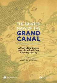 The Painted Maps of the Grand Canal by Wang Yao