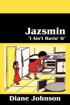 Jazsmin: 'I Ain't Havin' It' by Diane Johnson image