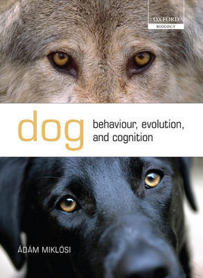 Dog Behaviour, Evolution, and Cognition by Adam Miklosi image