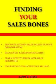Finding Your Sales Bones by Larry, D. Stern image