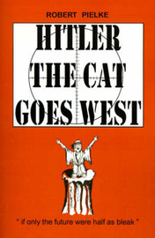 Hitler the Cat Goes West by Robert G. Pielke image