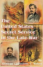 The United States Secret Service in the Late War by Lafayette C. Baker image
