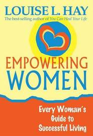 Empowering Women by Louise H. Hay
