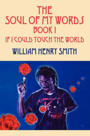 The Soul of My Words Book 1 by William Henry Smith image