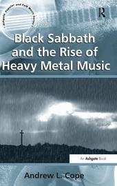 Black Sabbath and the Rise of Heavy Metal Music by Andrew L. Cope image